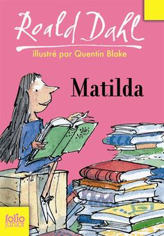 Matilda by roald-dahl (Broché) Category: Book Binding: Author: Number of Pages: Total Offers : Rating: Tot. Quentin Blake, Matilda Roald Dahl, Good Books, Books To Read, My Books, Roald Dahl Books, Lectures, Childhood Toys, Books