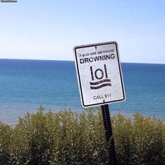 """I always cringe when I see """"lol""""...and hate myself a little on the rare occasions I've used it...but now that I can just picture someone drowning, it makes it a little better.  lol ;)"""