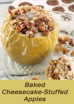 Delicious and easy-to-make, baked cheesecake-stuffed apples, topped with pecans.  #Something Sweet - Winnie's blog