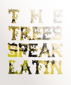 """""""The trees speak Latin."""""""