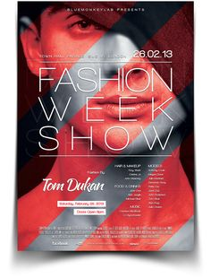 Overpowered with text information, straight to point - 'Fashion Week Show'. Directional lines running diagonal, very bold and striking with red colour. These lines add depth to the image.