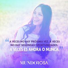 frases, próxima vez, segundas oportunidades, ahora, nunca, motivación http://www.mundorosa.com.mx