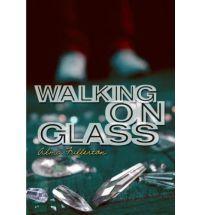 Walking on Glass by Alma Fullerton