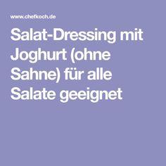 Salat-Dressing mit Joghurt (ohne Sahne) für alle Salate geeignet