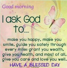 Good Morning I Asked God To morning good morning morning quotes good morning quotes beautiful good morning quotes religious good morning quotes good morning greetings Good Morning Prayer Messages, Blessed Morning Quotes, Good Morning God Quotes, Good Morning Msg, Good Morning Inspirational Quotes, Morning Greetings Quotes, Morning Blessings, Morning Prayers, Good Morning Images