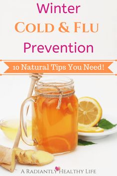 10 Tips For A Naturally Healthy Cold And Flu Season - A Radiantly Healthy Life Holistic Remedies, Homeopathic Remedies, Natural Remedies, Holistic Healing, Herbs For Health, Health And Wellness, Women's Health, Wellness Tips, Health Care