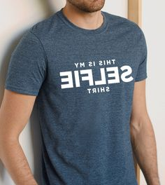 This is my Selfie Shirt Birthday gift men Funny by Redeyeclothing