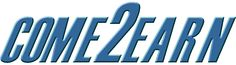 Come 2 Earn : Welcome To Come 2 Earn: Join and get 0.5USD, refer friends and get 0.1 for each http://www.come2earn.com