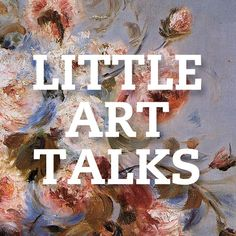 Little Art Talks: Great series of very brief talks on a range of art related subjects, i.e. movements, media, elements and principles etc.