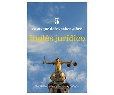 5 cosas que debes saber sobre el inglés jurídico