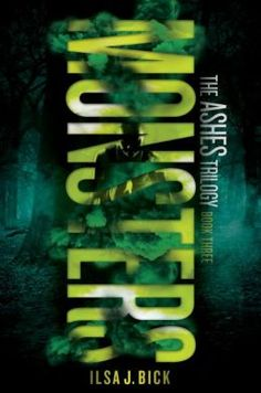 Monsters: The Ashes Trilogy by Ilsa J. Bick. Click on the cover to see if the book's available at Otis Library.