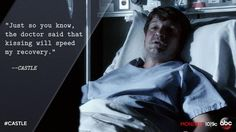 """""""Just so you know, the doctor said that kissing will speed my recovery."""" Castle to Beckett, Castle TV show season 7 premiere quotes"""