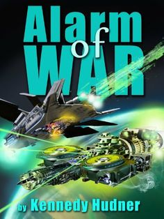 Alarm of War by Kennedy Hudner. $4.36. 460 pages. Publisher: Kennedy Hudner (August 18, 2012)