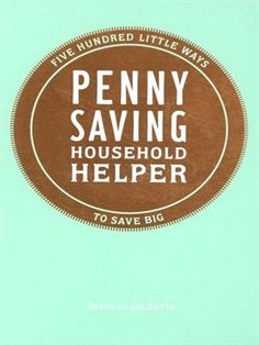 Cover of Penny Saving Household Helper  | Borrow this digital book for free with your Mesa Public Library card.