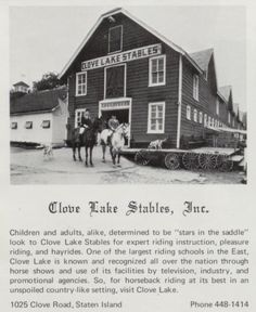 Staten Island-- when I was a child I spent holidays and weeks in the summer at my grandmother's house.  We often went to Clove Lake Stables to ride the horses.