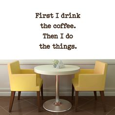 Sweetums First I drink Coffee Wall Decal 36-inch wide x 30-inch tall