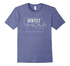 Iowa Dentist Proud Gift T-shirt