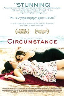 "Circumstance - a powerful film especially when you realize that the actors and everyone involved with the film will no longer be allowed to return to their country of origin.  In the vein of ""1,000 Splendid Suns"", an eye-opening look at the lack of human rights that still exists in our world."