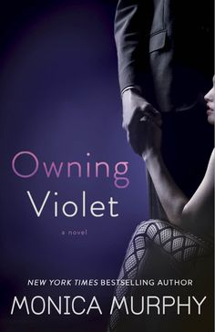 """Read """"Owning Violet A Novel"""" by Monica Murphy available from Rakuten Kobo. New York Times bestselling author Monica Murphy begins a sexy contemporary romance series that introduces three sisters . Love Book, Book 1, Book Nerd, New Books, Books To Read, Sisters Book, Three Sisters, Beautiful Book Covers, Romance Novels"""