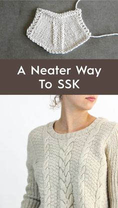 Do your k2tog's look neater than your ssk's? Depending on how you knit, this neater way to ssk may neaten up your decrease stitches — give it a try!