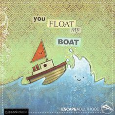 You Float My Boat by Jason Kotecki
