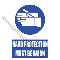Hand Protection Safety Sign Informs you that hand protection like rubber Gloves should be worn when working in this area. The Explanatory version of this sign has added text: HAND PROTECTION MUS BE WORN. Hold On, Safety, Hands, Signs, Security Guard, Naruto Sad, Shop Signs, Sign, Dishes