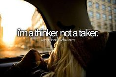 i'm a thinker, not a talker.