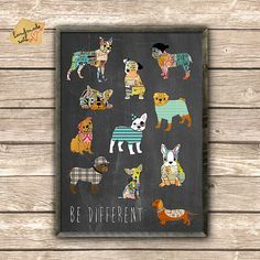 Be different with dogs on chalkboard background.    Ideal as a gift for french Dog Lovers.    It is printed on an A4 sheet (8,27 x 11.69 inches or 210