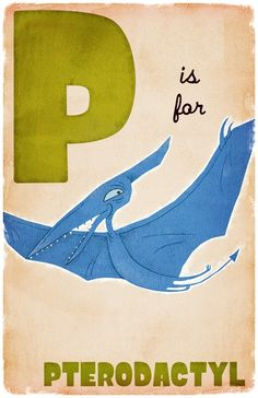 p is for pterodactyl