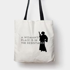 7f1d5807c437 A Womans Place Is In The Resistance Princess Leia2 Tote Bags