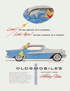 "1955 Oldsmobile: ""All the glamour of a hardtop. All the comfort of a 4-door!"""