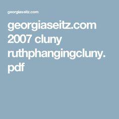 georgiaseitz.com 2007 cluny ruthphangingcluny.pdf