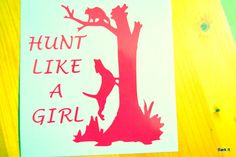 Outdoor Vinyl Coon Hunt Like a Girl by BarkIt on Etsy