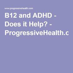 B12 and ADHD - Does it Help? - ProgressiveHealth.com