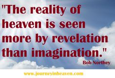 Quotes about heaven - Bob Northey Heaven Quotes, Great Quotes, Bob, Words, Bob Cuts, Bobs, Horse