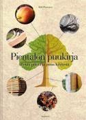 Pientalon puukirja : tietoa puista ja puun käytöstä / [teksti ja kuvat:] Heli Plattonen ; [piirrokset: Petri Clusius].