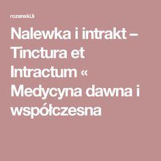Nalewka i intrakt – Tinctura et Intractum « Medycyna dawna i współczesna
