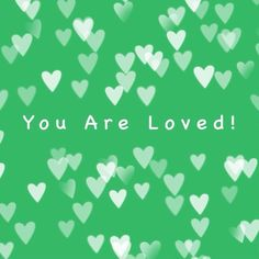 You Are Loved! #recovery #affirmations