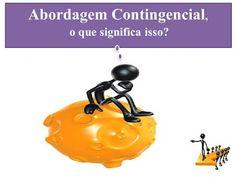 JORGENCA - Blog Administração: Abordagem Contingencial da Administração, O Que É…