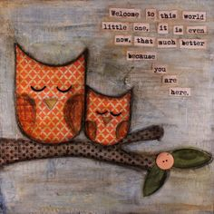Hey, I found this really awesome Etsy listing at http://www.etsy.com/listing/156138742/original-collage-owl-mommy-and-baby