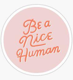Pegatina Be a Nice Human