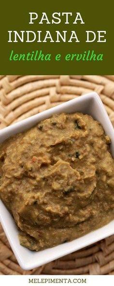 Pasta indiana feita com lentilha e ervilha- Confira a receita dessa deliciosa pastinha para ser servida com pães como entrada ou para petiscar.