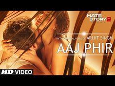 Aaj Phir Video Song | Hate Story 2 | Arijit Singh | Jay Bhanushali | Surveen Chawla