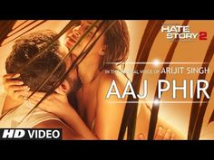 Brace yourself for one of the most sizzling and sensational number of the year 'Aaj Phir' in the melodious voice of Arijit Singh.