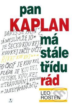 Pan Kaplan má stále třídu rád (Leo Rosten)