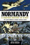 Normandy: A Graphic History of D-Day by Wayne Vansant