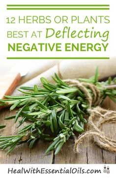 There are specific herbs that have used for a very long time, that have the impact of deflecting and transforming negative energies. This is largely the basis of many therapeutic essential oils. Here are 12 excellent herbs at deflecting negative energy.