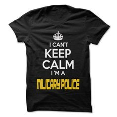 Keep Calm I am Military police T-Shirts, Hoodies, Sweatshirts, Tee Shirts (22.25$ ==► Shopping Now!)