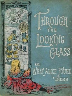 Love my Alice books . Through the Looking Glass & What Alice Found There ~ Lewis Carroll part of my dream to paint all of my inner doors as classic books Alice Book, Alice In Wonderland Book, Adventures In Wonderland, Alice Movie, Book Cover Art, Book Cover Design, Book Design, Book Art, Ux Design