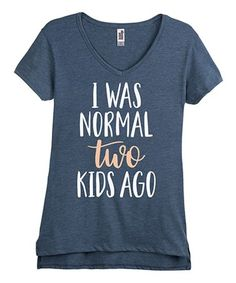 ae86e4a99 This Heather Blue 'I Was Normal Two Kids Ago' V-Neck Tee - Women by Instant  Message Women's is perfect!